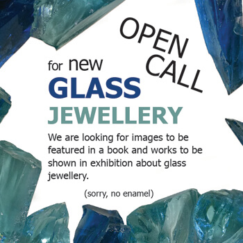 Call for Submissions: Makers working with Glass in Jewellery